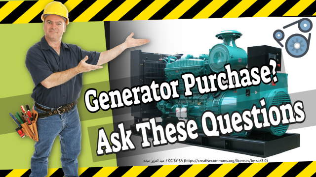 Questions to ask before making a generator purchase?