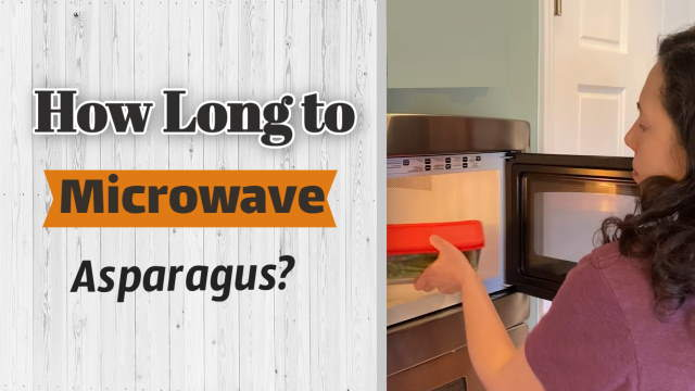 Asparagus microwaving time.