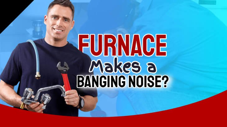 "Text in image: ""Furnace makes banging noise when it shuts off""."
