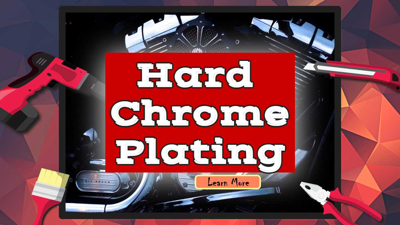 "Tearured image text: ""Hard Chrome Plating""."