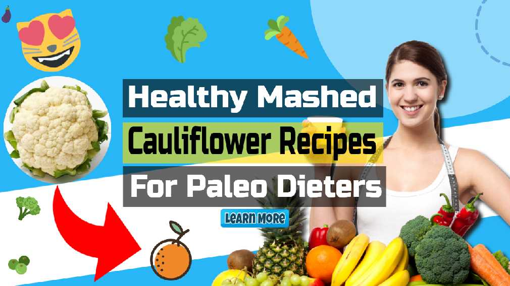"Featured image text: ""Healthy mashed cauliflower recipes""."