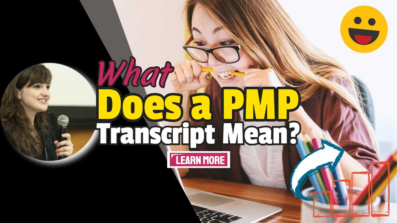 "Image text: ""What Does a PMP Transcript Mean?""."