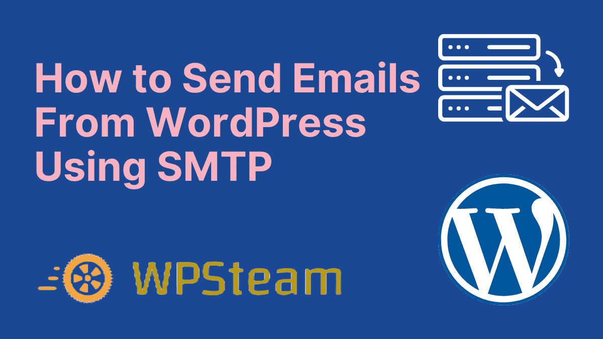 How to Send Emails From WordPress Using SMTP