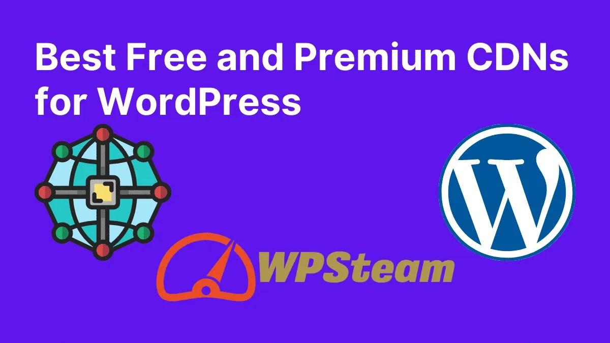 Best Free and Premium CDNs for WordPress