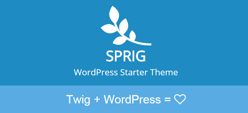 Sprig: A WordPress Starter Theme that Features the Twig Templating ...