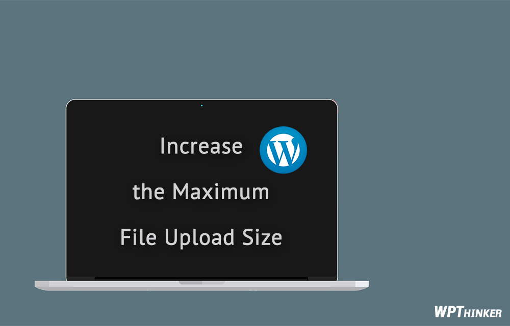 Increase the Maximum File Upload Size