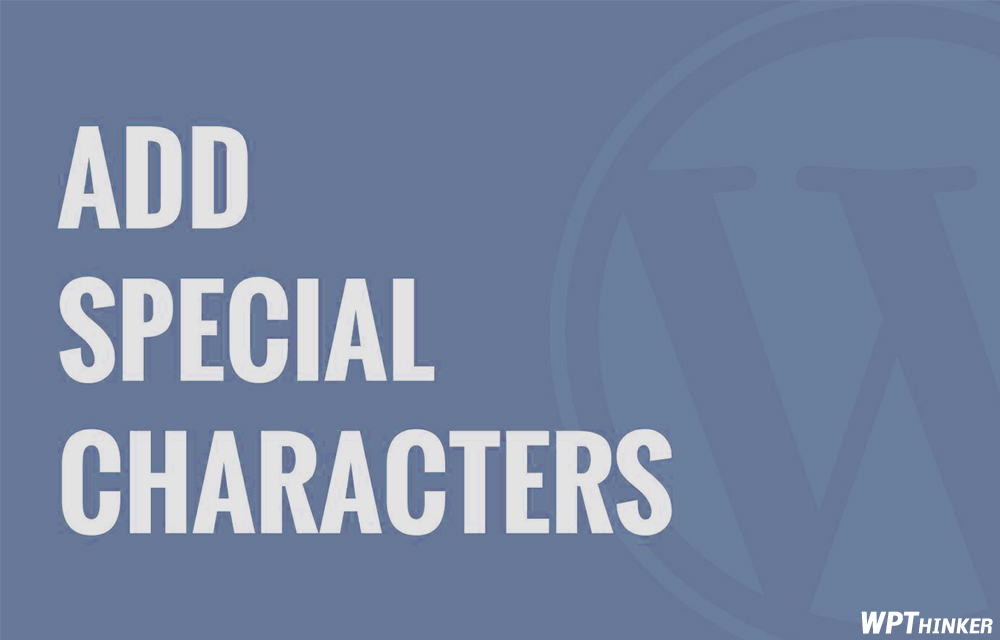 how-to-add-special-characters-in-wordpress-posts