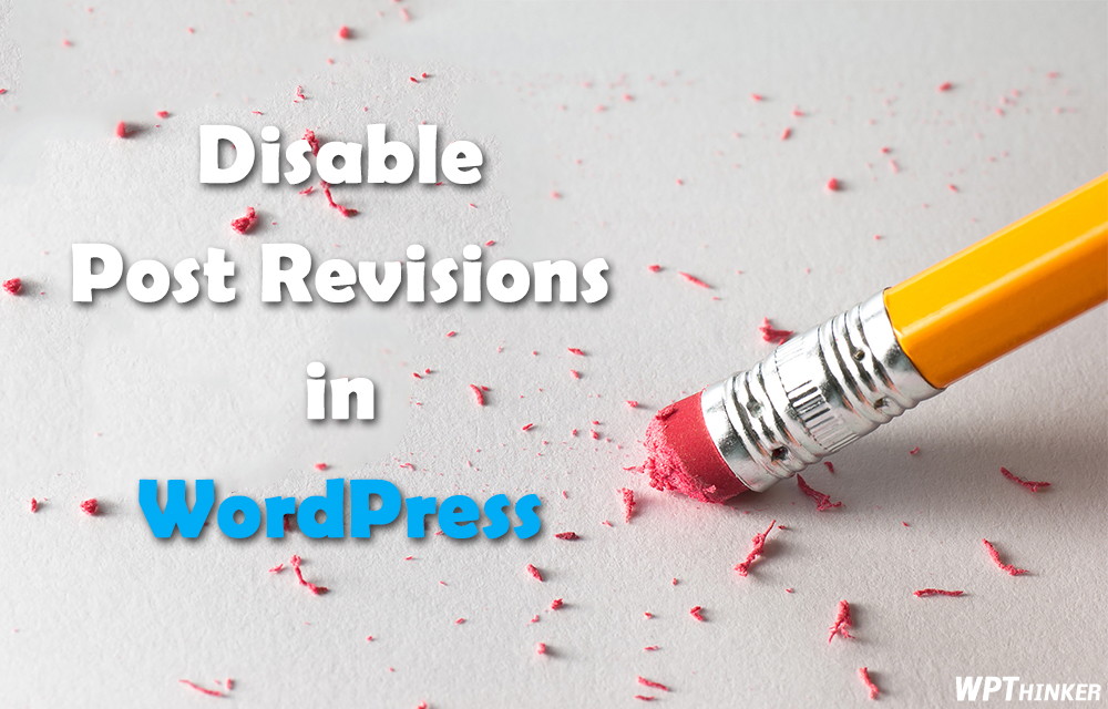 how-to-disable-post-revisions-in-wordpress-to-reduce-database-size
