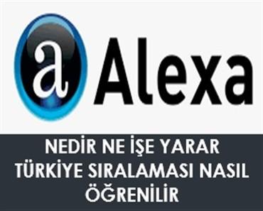 Alexa nedir alexa sıralaması