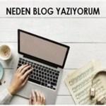 neden blog yazıyorum