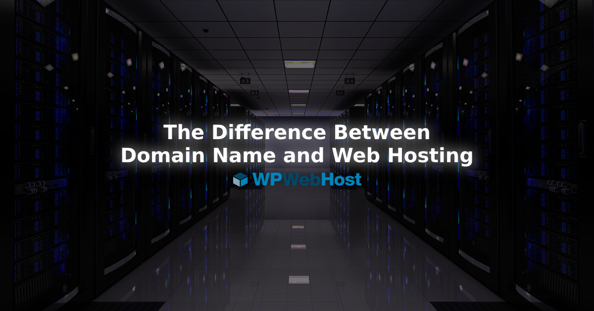 The Difference Between a Domain Name and Web Hosting