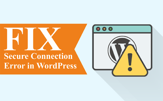 You are currently viewing Step by step instructions to Fix Secure Connection Error in WordPress