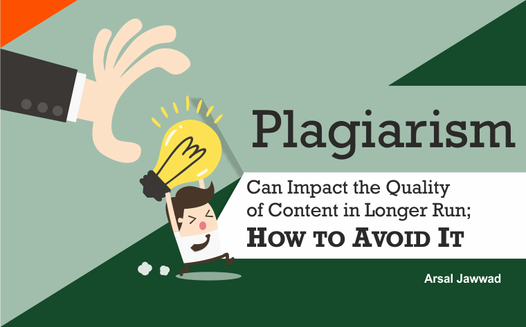 How Plagiarism Can Impact the Quality of Content in Longer Run; How to Avoid It