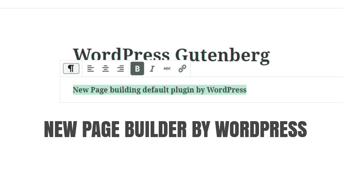 New editing Tool in WordPress is WordPress Gutenberg