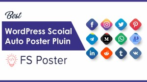 WordPress Auto Poster And Scheduler: FS Poster