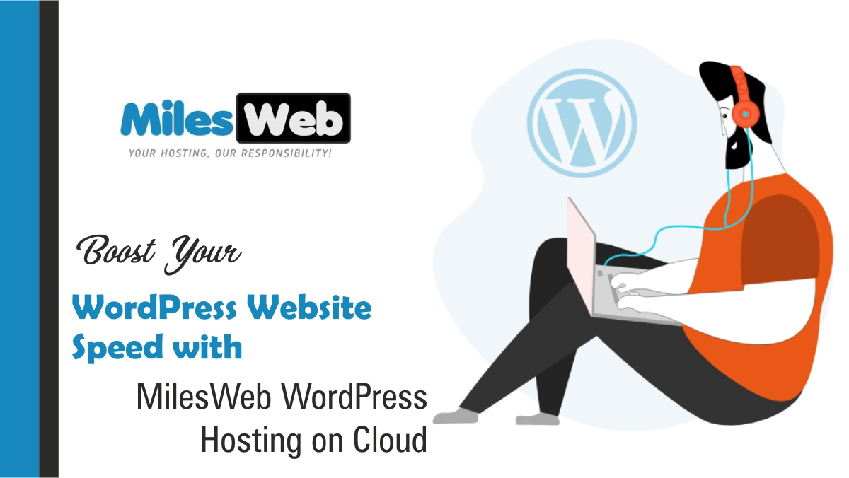 Boost Your WordPress Website Speed with MilesWeb WordPress Hosting on Cloud