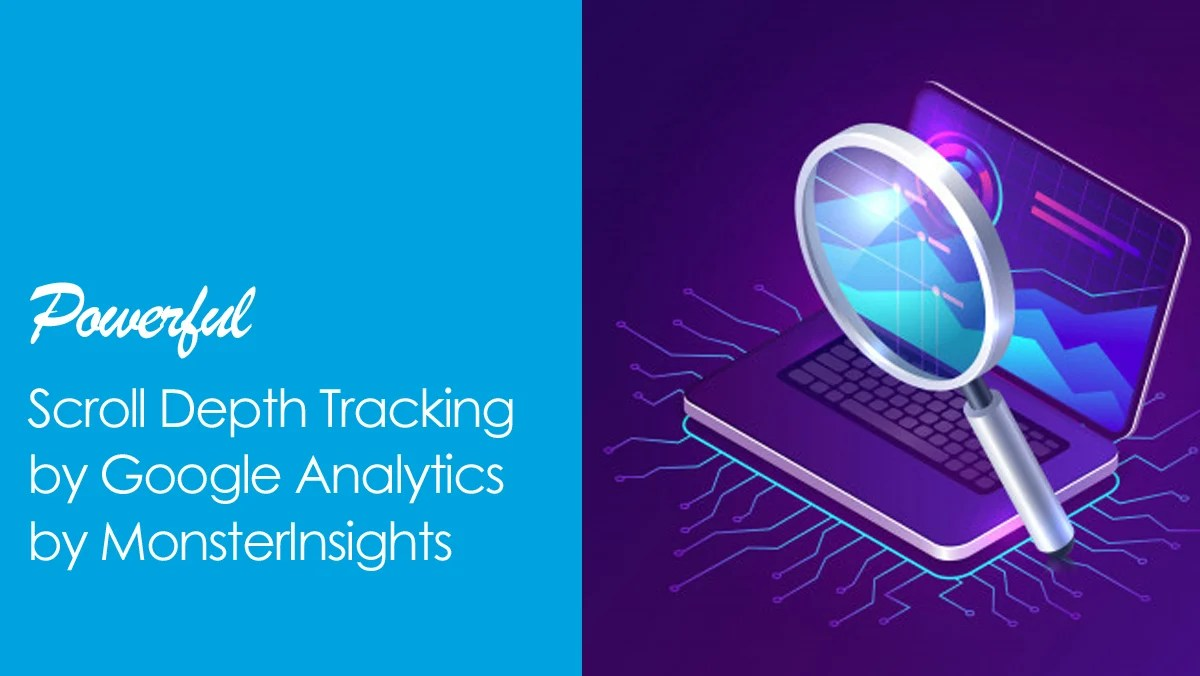 Powerful Scroll Depth Tracking by Google Analytics by MonsterInsights