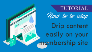 How-to to setup Drip content easily on your membership site