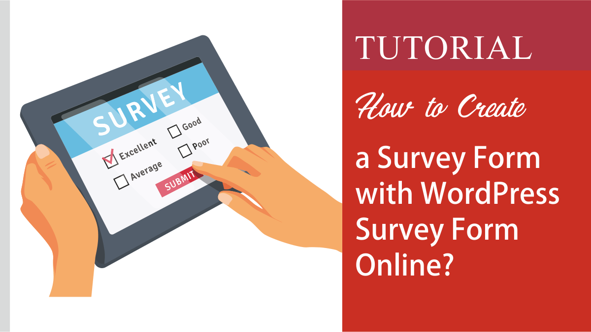 How to Create a Survey Form with WordPress Survey Form Online
