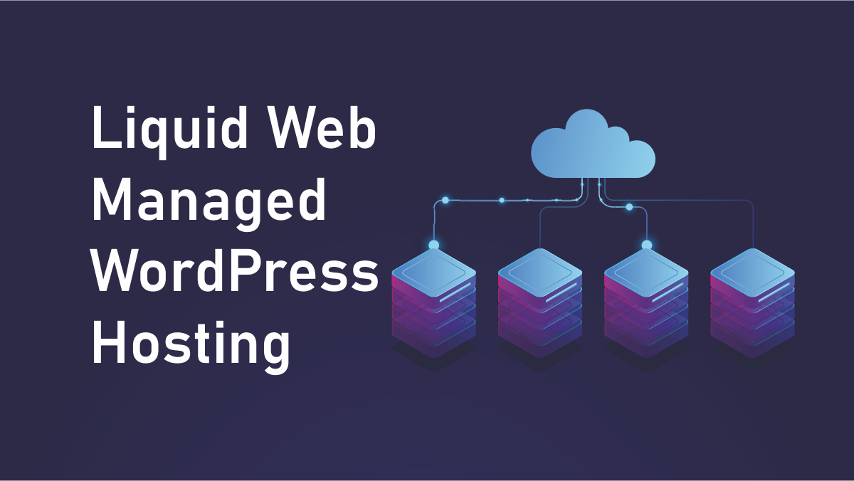 Read more about the article Liquid Web Managed WordPress Hosting