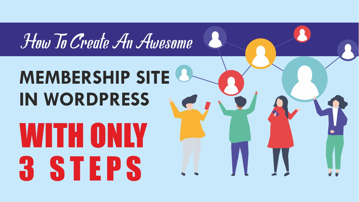You are currently viewing How to create an Awesome Membership Site in WordPress 2021