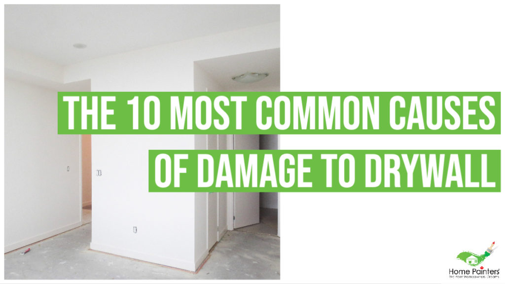 10 Most Common Causes Of Damage To Drywall