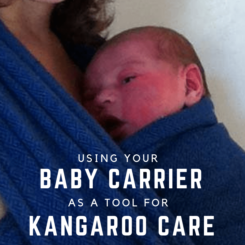 Using your Baby Carrier as a Tool for Kangaroo Care