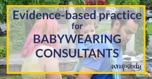 Evidence-Based Practice in Babywearing Consultation