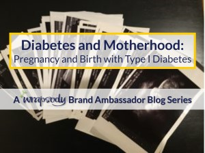 Diabetes and Motherhood Series: Birth and Pregnancy with Diabetes
