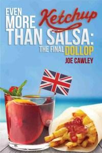 Even More Ketchup Than Salsa, by Tenerife writer Joe Cawley