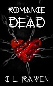 Romance is Dead by writing partners C L Raven