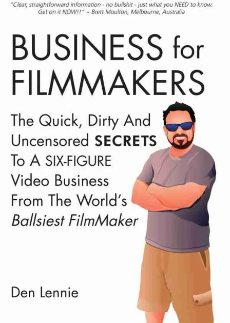 Business for Filmmakers By Den Lennie