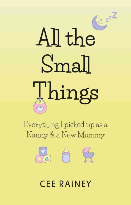 All the Small Things by Cee Rainey