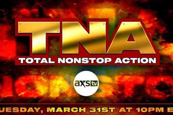 AXS TV To Turn Back the Clock And Air TNA Special Show On March 31 After Impact Episode