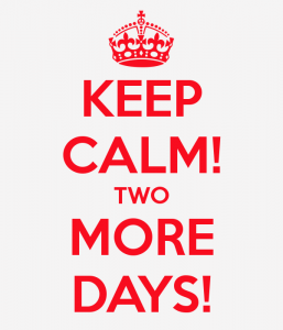 keep-calm-two-more-days