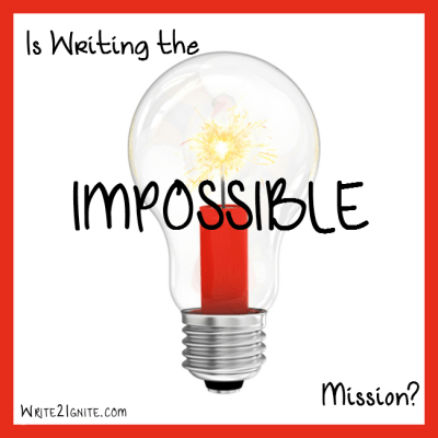 Is Writing the Impossible Mission Write2Ignite
