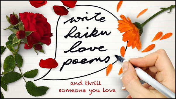 Write haiku love poems and thrill someone you love