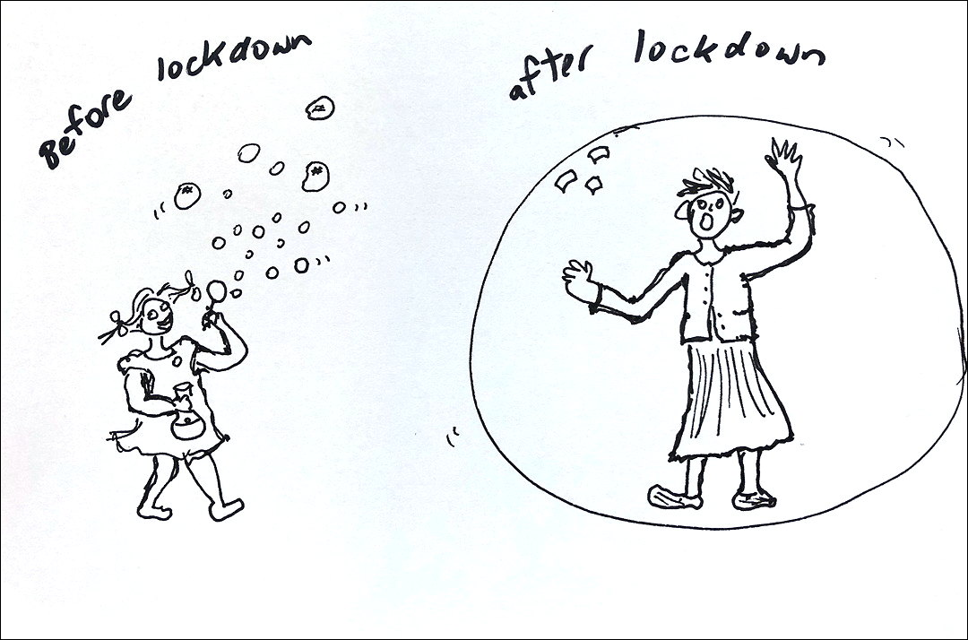 Drawing of child blowing bubbles before lockdown, woman trapped in a bubble after lockdown
