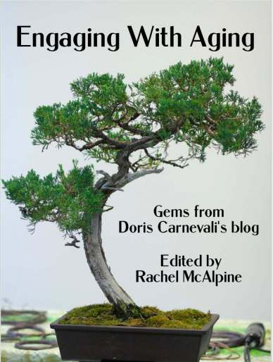 "Book cover ""Engaging With Aging: Gems from Doris Carnevali's blog"" edited by Rachel McAlpine. Photo of bonsai tree"