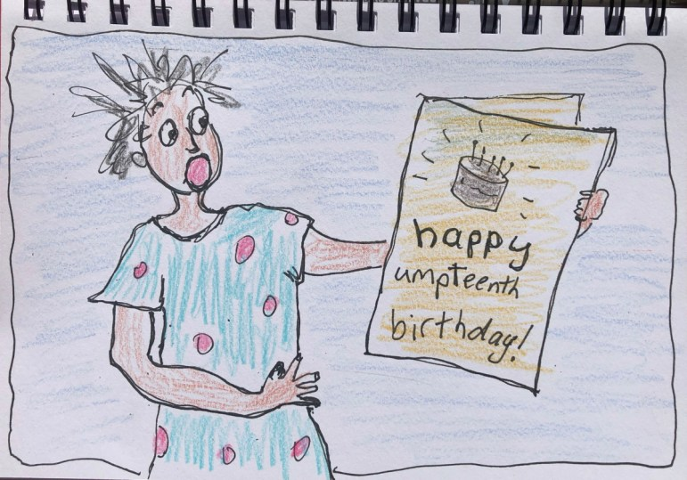 """Drawing of woman astonished by a card wishing her """"happy umpteenth birthday""""."""