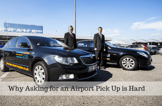 Why Asking for an Airport Pick Up is Hard