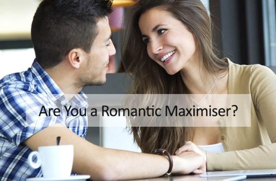 Romantic Maximiser