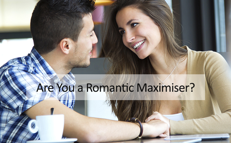 Romantic Maximiser