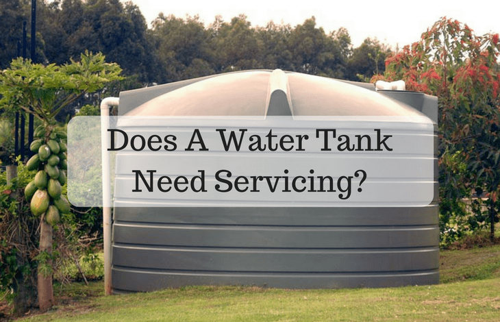 Does A Water Tank Need Servicing