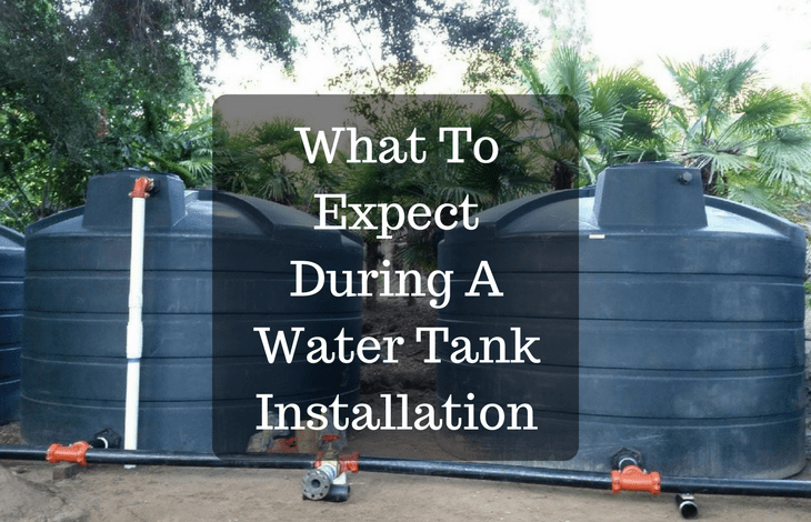 What To Expect During A Water Tank Installation
