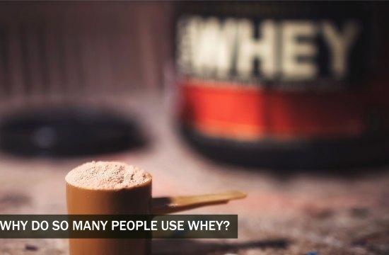 Why Do So Many People Use Whey