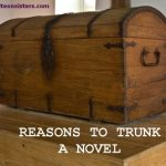 Trunking Exposed: 4 Reasons to Trunk a Novel