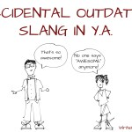 Accidental Outdated Slang in YA