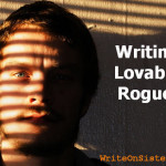 Writing Lovable Rogues