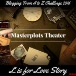 Masterplots Theater: L is for Love Story